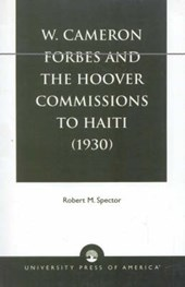 W. Cameron Forbes and the Hoover Commissions to Haiti (1930)