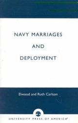 Navy Marriages and Deployment | Elwood Carlson |