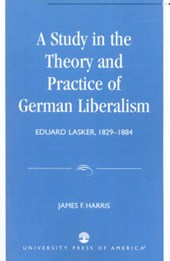 A Study in the Theory and Practice of German Liberalism