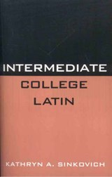 Intermediate College Latin | Kathryn A. Sinkovich |