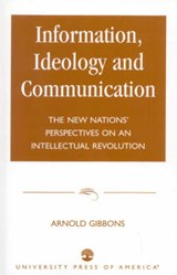 Information, Ideology and Communication | Arnold Gibbons |