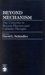 Beyond Mechanism | David L. Schindler |