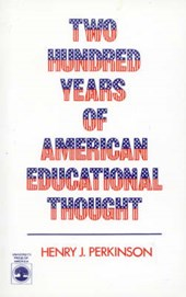 Two Hundred Years of American Educational Thought | Henry J. Perkinson |