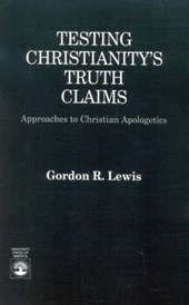 Testing Christianity's Truth Claims