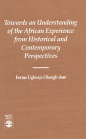 Towards an Understanding of the African Experience | Festus Ugboaja Ohaegbulam |