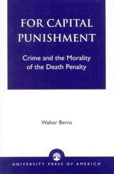 For Capital Punishment | Walter Berns |