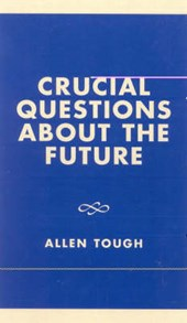 Crucial Questions about the Future | Allen Tough |