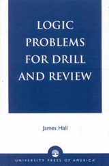 Logic Problems for Drill and Review | James Ed. Hall |