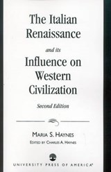 The Italian Renaissance and Its Influence on Western Civilization | Maria Haynes |