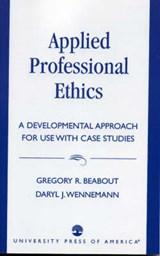 Applied Professional Ethics | Beabout, Gregory R. ; Wennemann, Daryl J. |