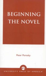 Beginning the Novel | P. H. Porosky |