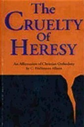 Cruelty of Heresy | C. FitzSimons Allison |