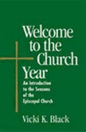 Welcome to the Church Year