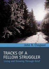Tracks of a Fellow Struggler | John R. Claypool |