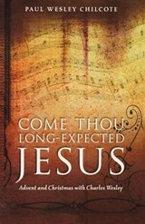 Come Thou Long-Expected Jesus | Paul Wesley Chilcote |