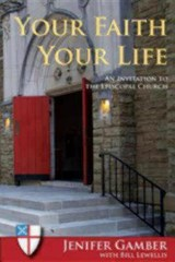 Your Faith, Your Life | Jenifer Gamber |