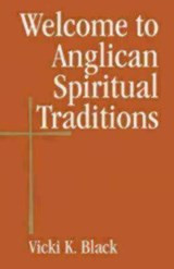 Welcome to Anglican Spiritual Traditions | Vicki K. Black |