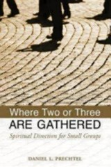Where Two or Three Are Gathered | Daniel L. Prechtel |