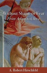 Without Shame or Fear | A. Robert Hirschfeld |