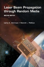Laser Beam Propagation Through Random Media | Larry C. Andrews; Ronald L. Phillips |