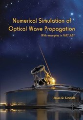 Numerical Simulation of Optical Wave Propagation With Examples in MATLAB