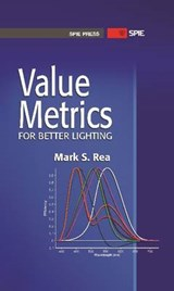 Value Metrics for Better Lighting | Mark S. Rea |