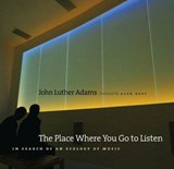 The Place Where You Go to Listen | John Luther Adams |