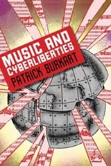 Music and Cyberliberties | Patrick Burkart |