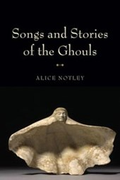 Songs and Stories of the Ghouls | Alice Notley |