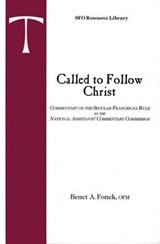 Called to Follow Christ | Benet A. Fonck |