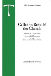 Called to Rebuild the Church