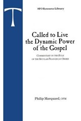 Called to Live the Dynamic Power of the Gospel | Philip Marquard |