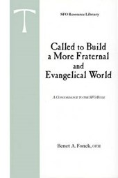 Called to Build a More Fraternal and Evangelical World | Benet A. Fonck |