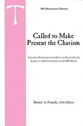 Called to Make Present the Charism | Benet A. Fonck |