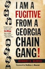 I Am a Fugitive from a Georgia Chain Gang! | Robert E. Burns |