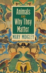 Animals and Why They Matter | Mary Midgley |