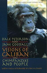 Visions of Caliban | Peterson, Dale ; Goodall, Jane |