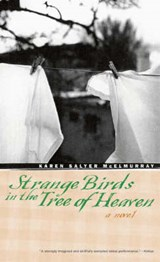 Strange Birds In The Tree Of Heaven | Karen Salyer McElmurray |