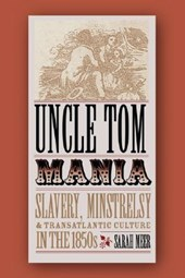 Uncle Tom Mania | Sarah Meer |