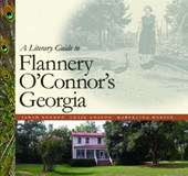 A Literary Guide to Flannery O'Connor's Georgia