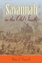 Savannah in the Old South | Walter Fraser Jr |