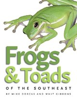 Frogs & Toads of the Southeast | Dorcas, Mike ; Gibbons, Whit |