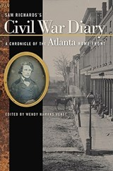Sam Richards's Civil War Diary | Samuel Pearce Richards ; Wendy Hamand Venet |