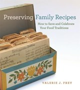 Preserving Family Recipes | Valerie J. Frey |
