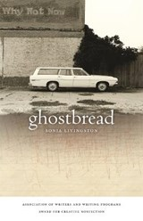 Ghostbread | Sonja Livingston |