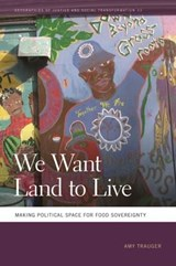 We Want Land to Live | Amy Trauger |