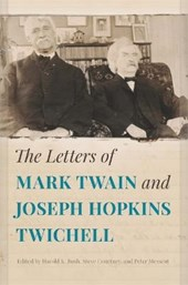 The Letters of Mark Twain and Joseph Hopkins Twichell | Harold K. Bush |