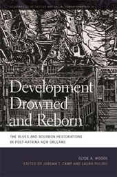 Development Drowned and Reborn | Clyde Woods & Jordan T. Camp |
