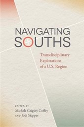 Navigating Souths | Michele Grigsby Coffey |