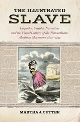 The Illustrated Slave | Martha J. Cutter |